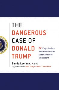 The dangerous case of donald trump 27 psychiatrists and mental the dangerous case of donald trump 27 psychiatrists and mental health experts assess a president fandeluxe Images